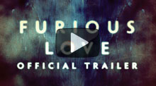 Furious Love Official Trailer